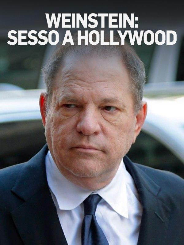 Weinstein: sesso a hollywood