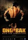 Ong bak - nato per combattere